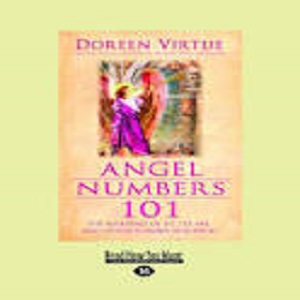 "Angel Numbers 101"" By Doreen Virtue 